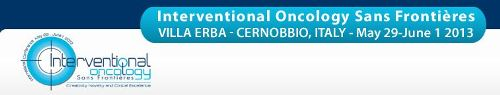 Interventional Oncology Sans Frontieres Cernobbio - Villa Erba - ITALY May 29 - June 1 2013